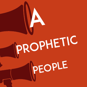 A Prophetic People – Session 1 part 1